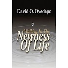 Walking in the Newness of Life by David O. Oyedepo icon