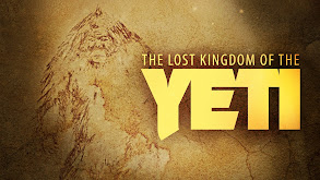 The Lost Kingdom of the Yeti thumbnail
