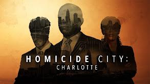 Homicide City: Charlotte thumbnail