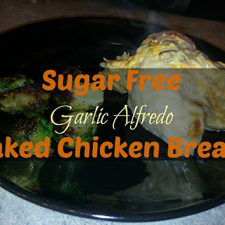 Sugar Free Garlic Alfredo Baked Chicken Breast
