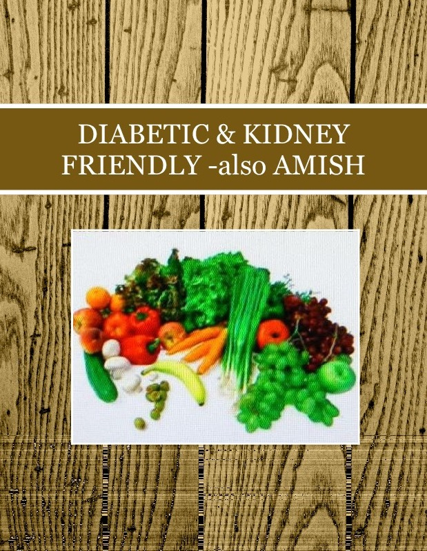 DIABETIC & KIDNEY FRIENDLY -also AMISH