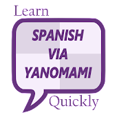 Learn Spanish via Yanomami