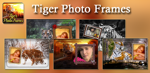 Tiger Photo Frames - Apps on Google Play