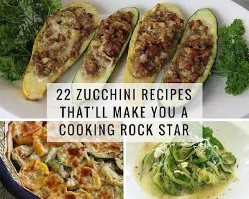 22 Zucchini Recipes That'll Make You a Cooking Rock Star