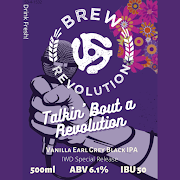 Talkin' About A Revolution - Vanilla Earl Grey Black IPA - 6.1% ABV - 500ml bottle