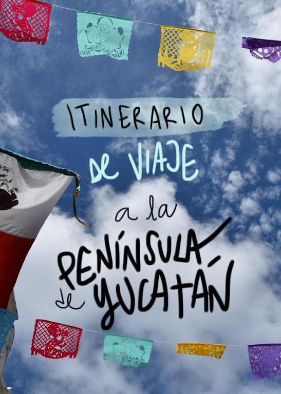 Itinerario de viaje a la Península de Yucatán