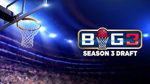 Big 3 Season 3 Draft thumbnail