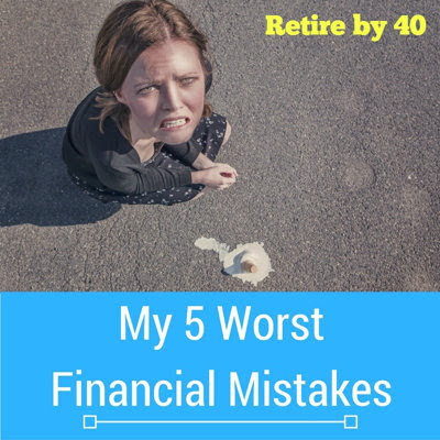 My 5 Worst Financial Mistakes
