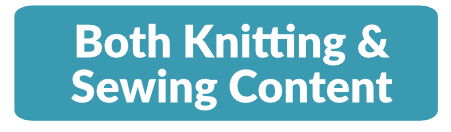 Get Both Knitting & Sewing Content click here