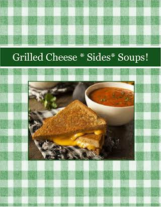 Grilled Cheese * Sides* Soups!