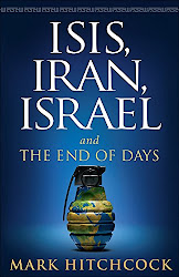 ISIS, Iran, Israel: And the End of Days - Mark Hitchcock