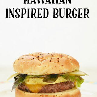 A Hawaiian Inspired Burger
