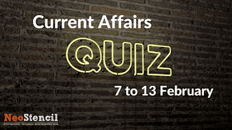 Current Affairs Quiz (7 to 13 February, 2018)