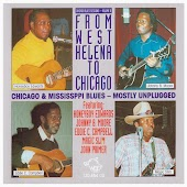 From West Helena To Chicago - Honeyboy Edwards / Johnny B. Moore / Eddie C. Campbell / Magic Slim / John Primer