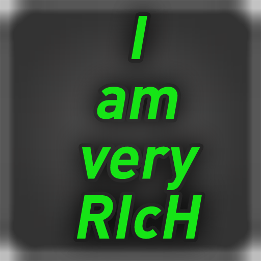 I am very RIcH