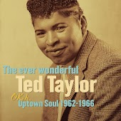 The Ever Wonderful Ted Taylor: Okeh Uptown Soul 1962-1966