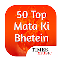50 Top Mata Ki Bhetein icon
