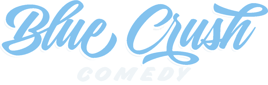 Blue Crush Comedy - West Side Comedy Club - May 21