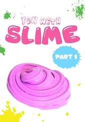 Fun with Slime: Part 1