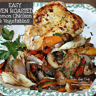 Easy Oven Roasted Lemon Chicken With Assorted Vegetables.
