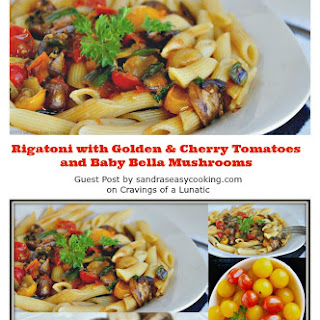Rigatoni with Golden & Cherry Tomatoes and Baby Bella Mushrooms