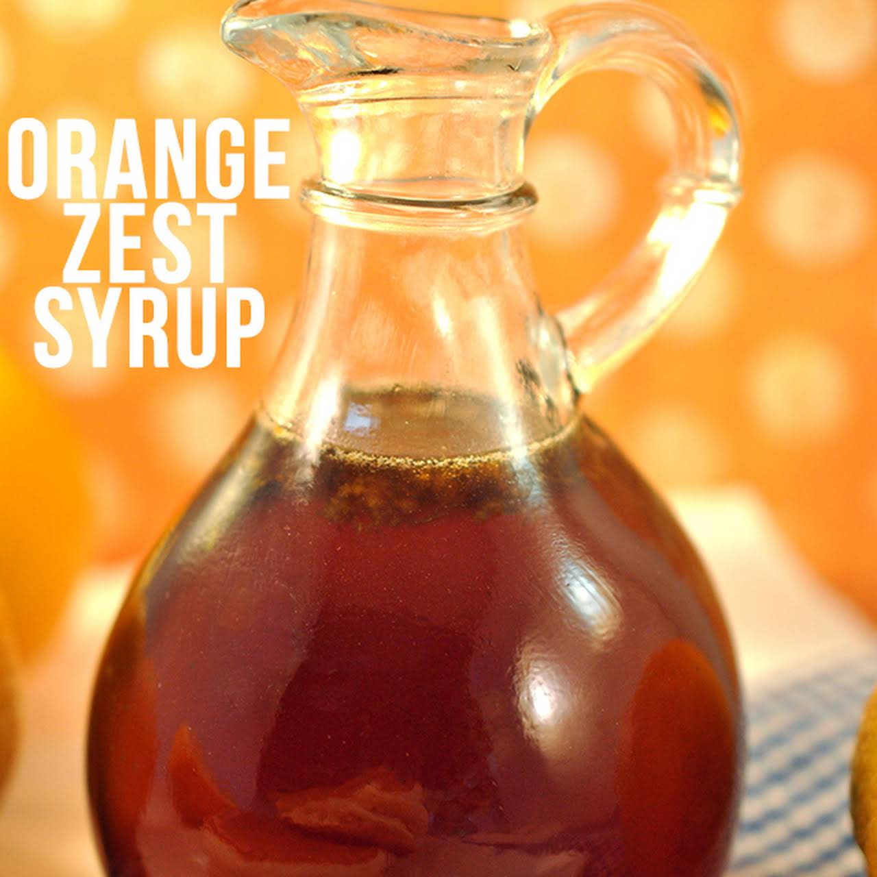 Orange Zest Syrup