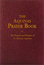 THE AQUINAS PRAYER BOOK (LATIN-ENGLISH)