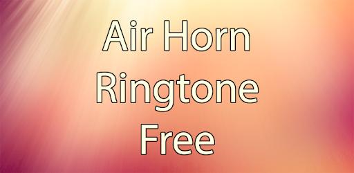 Air Horn Ringtone Free - Apps on Google Play
