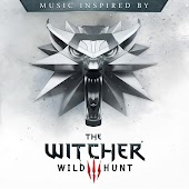 Music Inspired By The Witcher 3: Wild Hunt