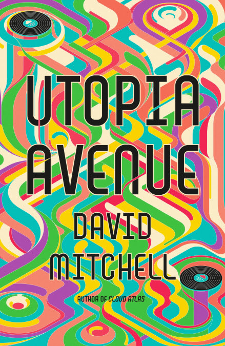 David Mitchell's 'Utopia Avenue' has a beginning, a middle, and an end, and it will make you happy.