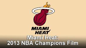 Miami Heat: 2013 NBA Champions Film thumbnail