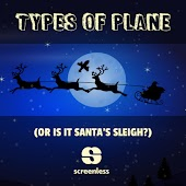 Types of Plane (Or Is It Santa's Sleigh?)