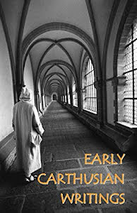 EARLY CARTHUSIAN WRITINGS