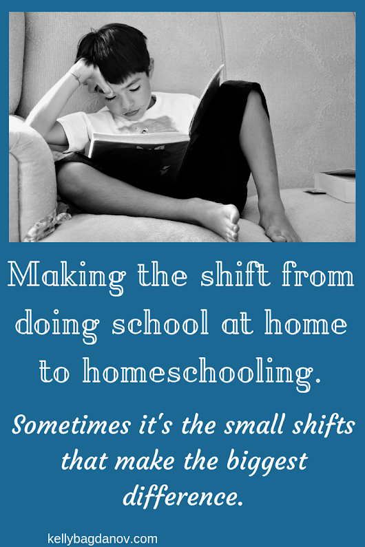 Article on how to make the shift to homeschooling, and how that shift can provide freedom and ease in your day. #kellybagdanov #homeschool #homeschooling #homeschooltips
