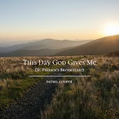​ This Day God Gives Me (St. Patrick's Breastplate)