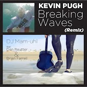 Breaking Waves (DJ Mam-Uhl Remix) [feat. Dan Reutter & Brian Farrell]
