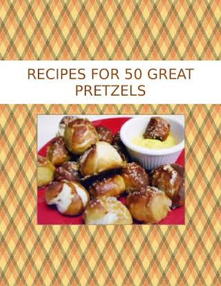 RECIPES FOR  50 GREAT PRETZELS