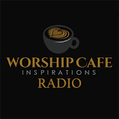 Worship Cafe Inspirations Radio