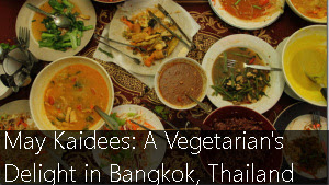 May Kaidees: A Vegetarian's Delight in Bangkok, Thailand