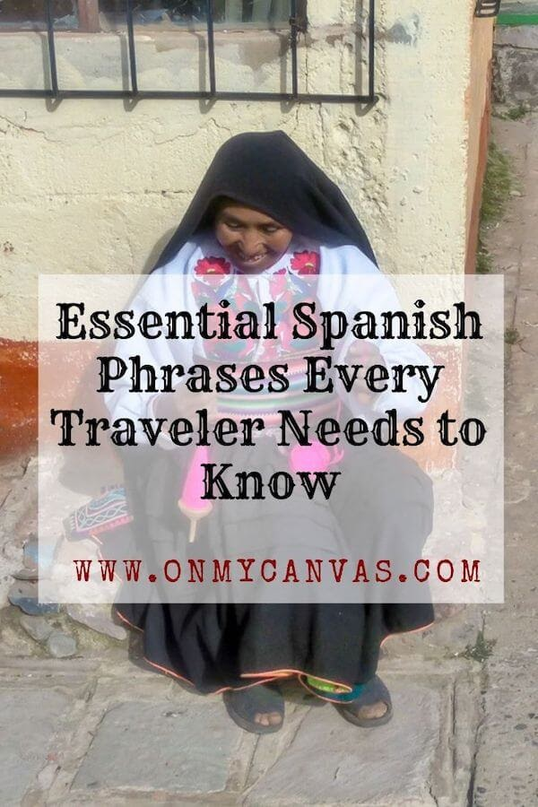 Most Common Spanish Phrases For Travelers Survive South America On My Canvas Rocket record lets you perfect your spanish pronunciation. most common spanish phrases for