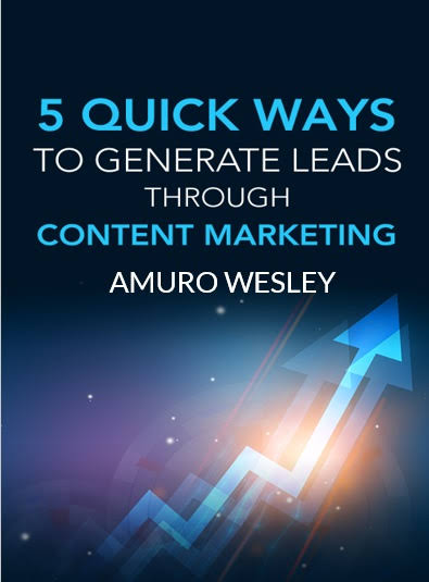 5 Quick Ways To Generate Leads Through Content Marketing Blueprint