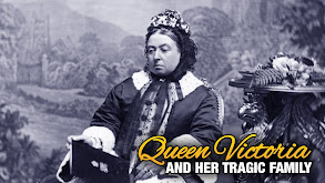 Queen Victoria and Her Tragic Family thumbnail