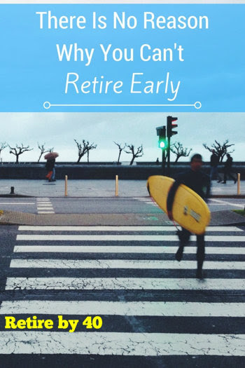 No Reason Why you can't retire early