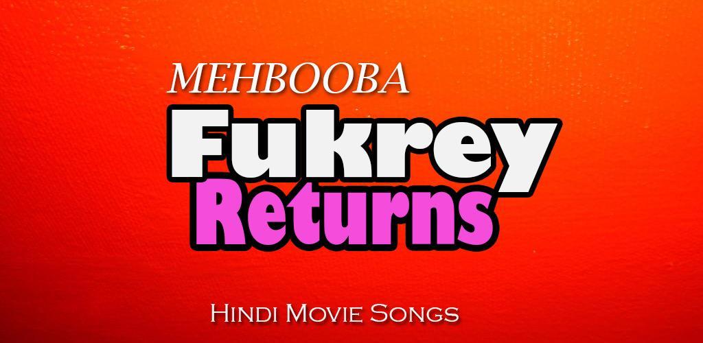 Download Mehbooba Fukrey Returns Apk Latest Version App For