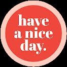 Nice Day Button - Quote item
