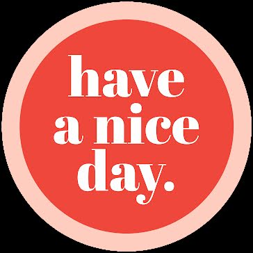 Nice Day Button - Quote Template