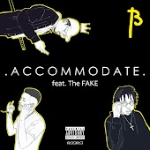 Accommodate (feat. The Fake)