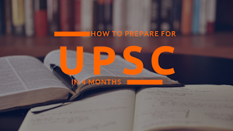 How to Prepare for Upsc Prelims In 4 Months