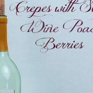 Crepes with Sweet Wine Poached Berries.
