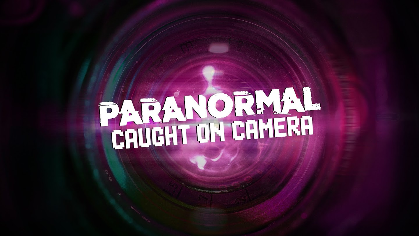 Paranormal Caught on Camera